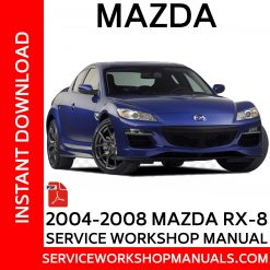 2004-2008 Mazda RX-8 Service Workshop Manual
