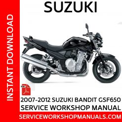 2007-20012 Suzuki Bandit GSF650 Service Workshop Manual