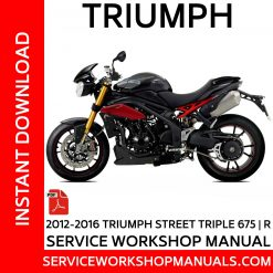 2012-2016 Triumph Street Triple 675-R Service Workshop Manual