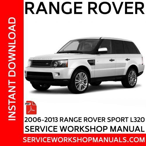2006 -2013 Range Rover Sport L320 TDV6   TDV8   V8 Service Workshop Manual