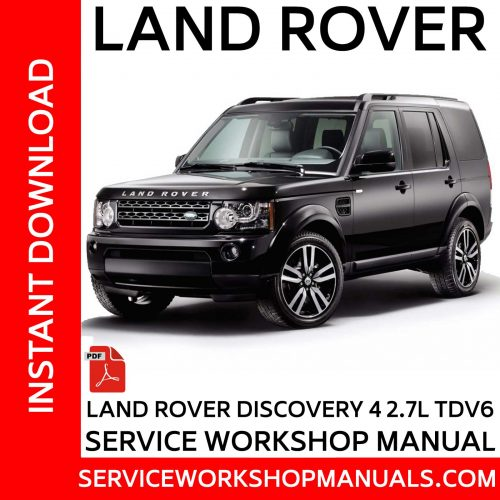 Land Rover Discovery 4 2.7L TDV6 Service Workshop Manual