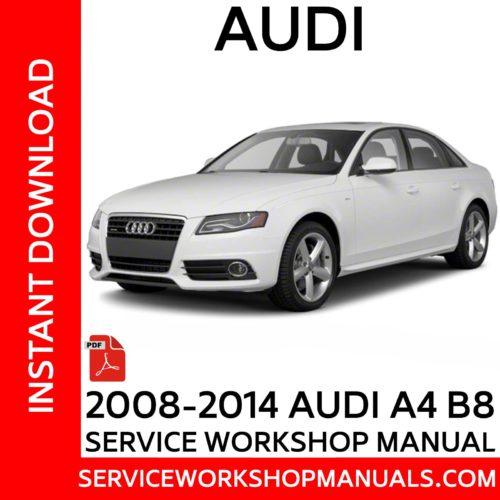 Audi A4 B8 2008-2014 Service Workshop Manual
