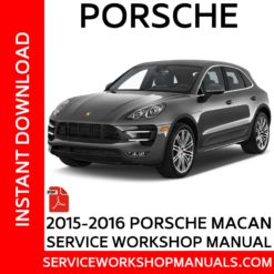 Porsche Macan 2015-2016 Service Workshop Manual