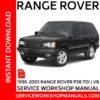 Range Rover P38 TDI   V8 1995-2001 Service Workshop Manual