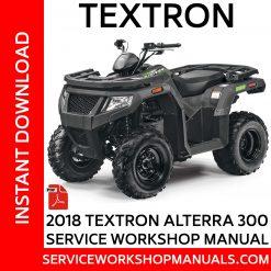 Textron Alterra 300 2018 Service Workshop Manual